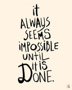 It Always Seems Impossible…