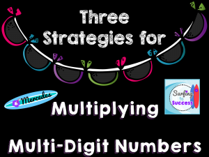 3 Strategies for Multiplying Multi-Digit Numbers