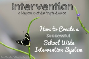 How to Create a Successful School Wide Intervention System