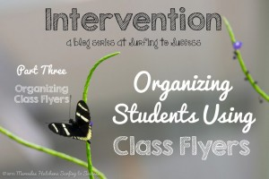 Intervention Series Part 3: Organizing Students Using Class Flyers