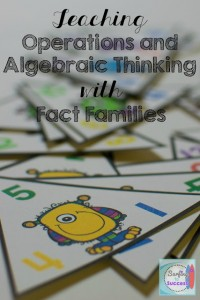 Teaching Operations and Algebraic Thinking with Fact Families
