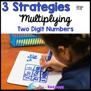 Multiply 2 Digit Numbers: 3 Strategies