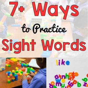 7+ Ways to Practice Sight Words