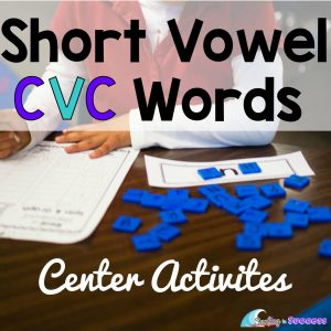 Short Vowel CVC Words : Centers