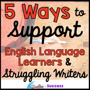 English Language Learners & Struggling Writers