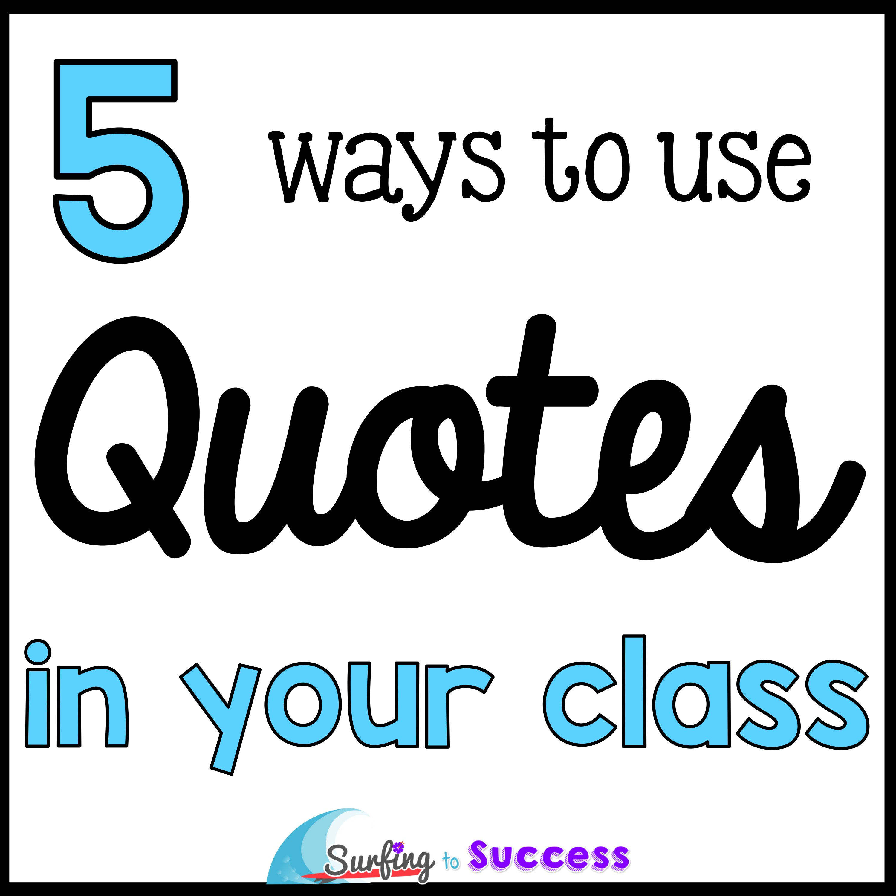 Classroom Quotes Using Quotes in the Classroom   Surfing to Success Classroom Quotes